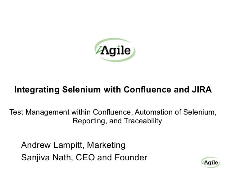 Integrating Selenium with Confluence and JIRATest Management within Confluence, Automation of Selenium,                Rep...