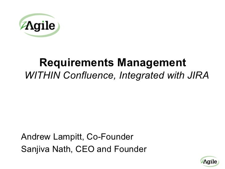 Requirements ManagementWITHIN Confluence, Integrated with JIRAAndrew Lampitt, Co-FounderSanjiva Nath, CEO and Founder