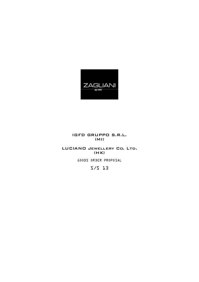 IGFD GRUPPO S.R.L.          (MI)LUCIANO Jewellery Co. Ltd.          (HK)     GOODS ORDER PROPOSAL          S/S 13