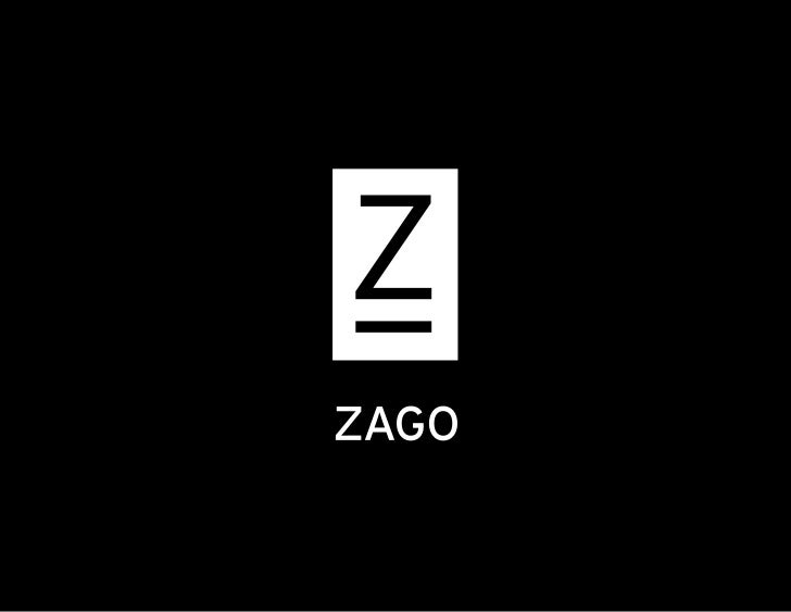 ZAGO is built on thebelief that simplicityand honesty are theessential ingredientsfor sustainable andmeaningful branding.