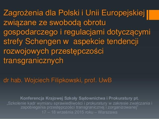 Zagrożenia dla Polski i Unii Europejskiej związane ze swobodą obrotu gospodarczego i regulacjami dotyczącymi strefy Scheng...