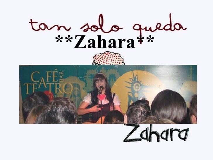 **Zahara**