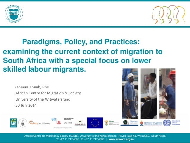 Migrating for Work Research Consortium 1 Paradigms, Policy, and Practices: examining the current context of migration to S...