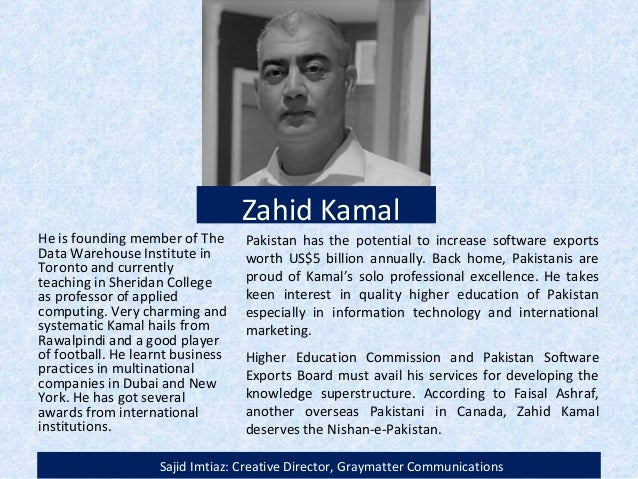Zahid Kamal He is founding member of The Data Warehouse Institute in Toronto and currently teaching in Sheridan College as...