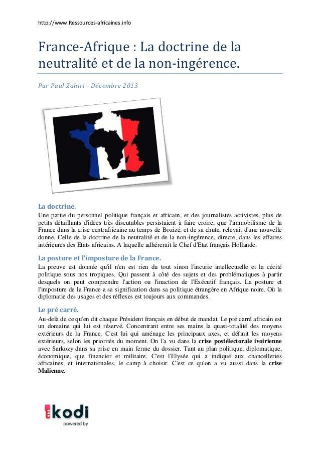 France-Afrique : La doctrine de la neutralité et de la non-ingé rence. http://www.Ressources-africaines.info  Par Paul Z...