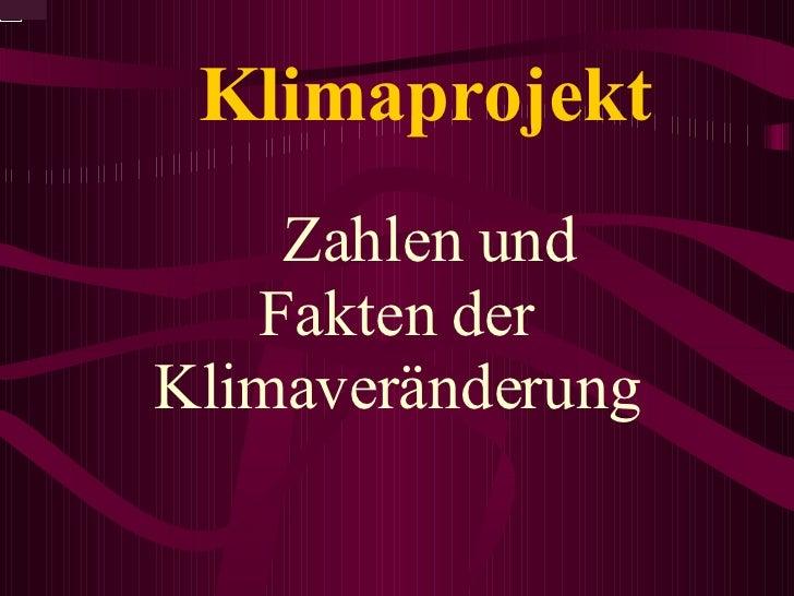 Klimaprojekt Zahlen und Fakten der Klimaveränderung
