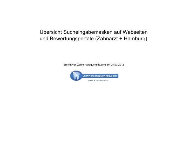 Übersicht Sucheingabemasken auf Webseitenund Bewertungsportale (Zahnarzt + Hamburg)         Erstellt von Zahnersatzguensti...
