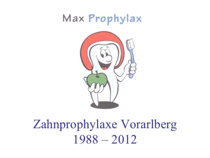 Zahnprophylaxe Vorarlberg      1988 – 2012