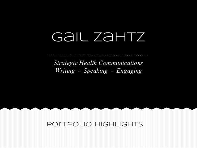 Gail Zahtz Strategic Health Communications Writing - Speaking - EngagingPortfolio Highlights