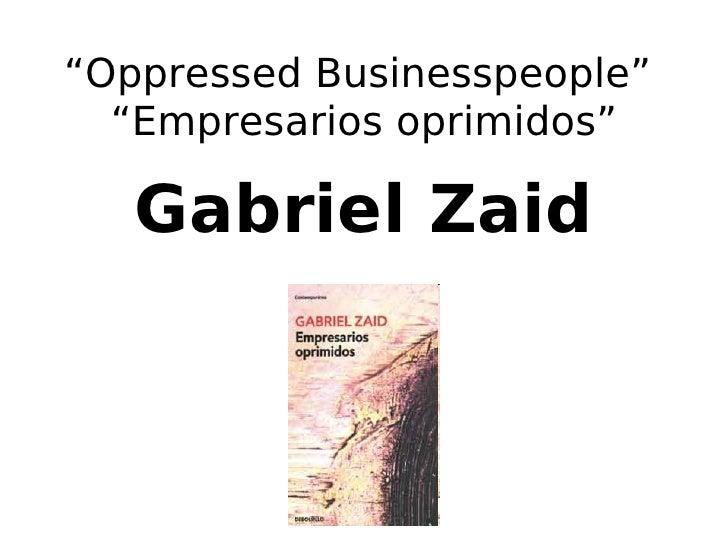 """Oppressed Businesspeople""       ""Empresarios oprimidos""         Gabriel Zaid"