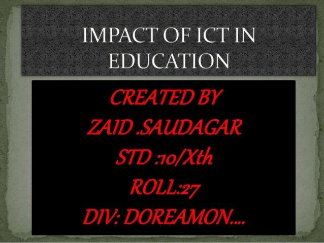 CREATED BY ZAID .SAUDAGAR STD :10/Xth ROLL:27 DIV: DOREAMON….