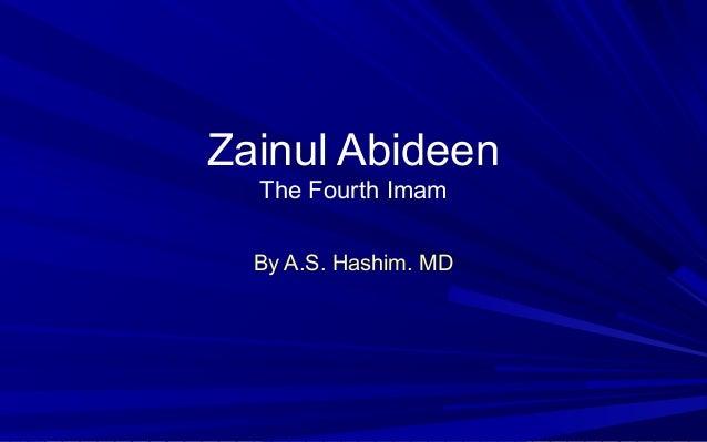 Zainul Abideen The Fourth Imam By A.S. Hashim. MD