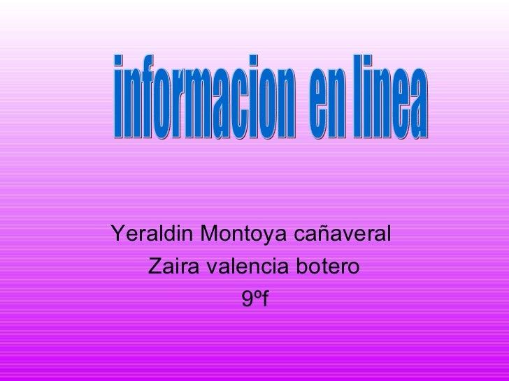 Yeraldin Montoya cañaveral   Zaira valencia botero            9ºf