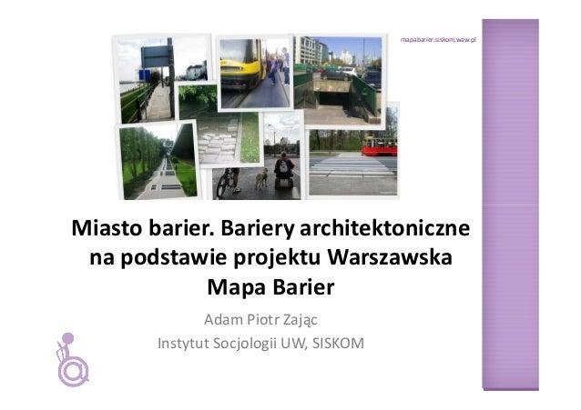 mapabarier.siskom.waw.plMiasto barier. Bariery architektoniczne na podstawie projektu Warszawska             Mapa Barier  ...