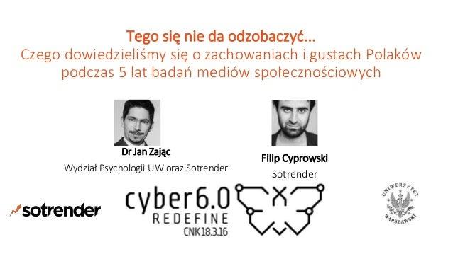 Tego się nie da odzobaczyć... Czego dowiedzieliśmy się o zachowaniach i gustach Polaków podczas 5 lat badań mediów społecz...