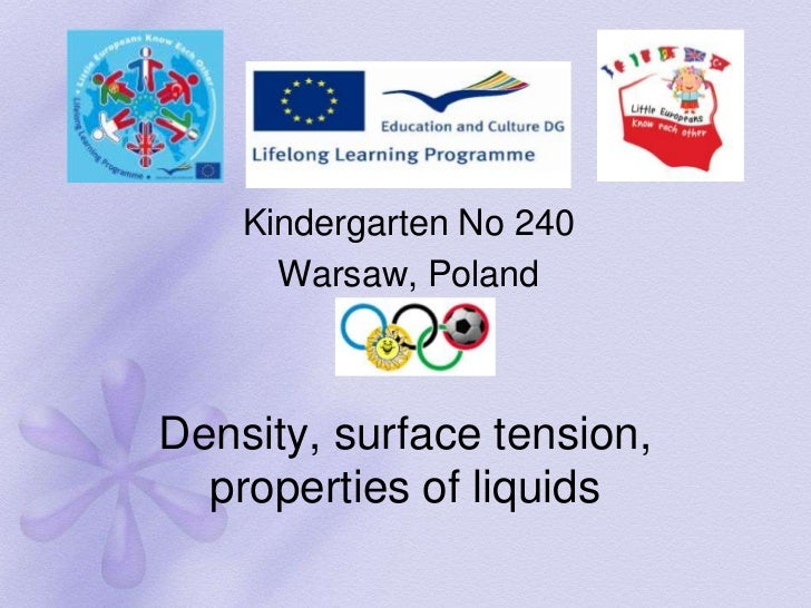 Kindergarten No 240      Warsaw, PolandDensity, surface tension,  properties of liquids