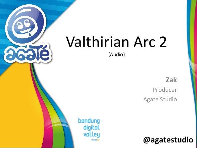 @agatestudio Valthirian Arc 2 (Audio) Zak Producer Agate Studio