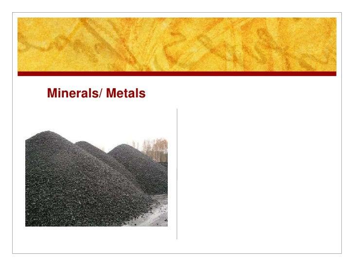 Minerals/ Metals<br />