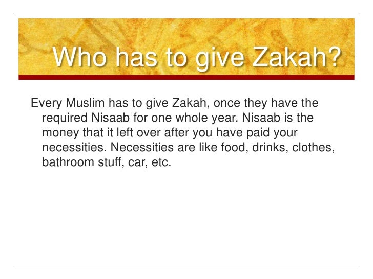 Who has to give Zakah?<br />Every Muslim has to give Zakah, once they have the required Nisaab for one whole year. Nisaab ...