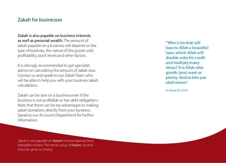 Zakah for businessesZakah is also payable on business interestsas well as personal wealth. The amount of                  ...