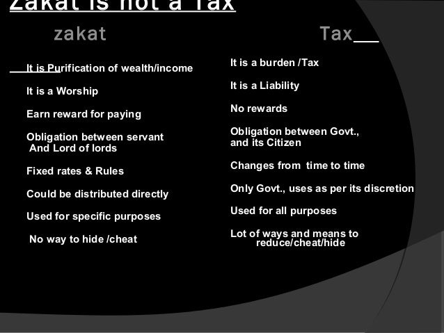 can taxes substitute for zakat Secondly, the function of zakat is clearly defined as catering for eight categories, whereas taxes have much wider applications.