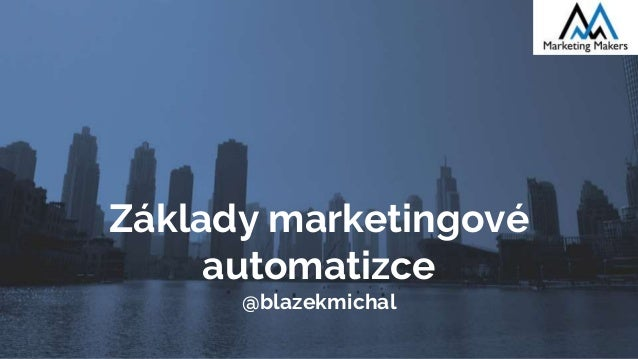 Základy marketingové automatizce @blazekmichal