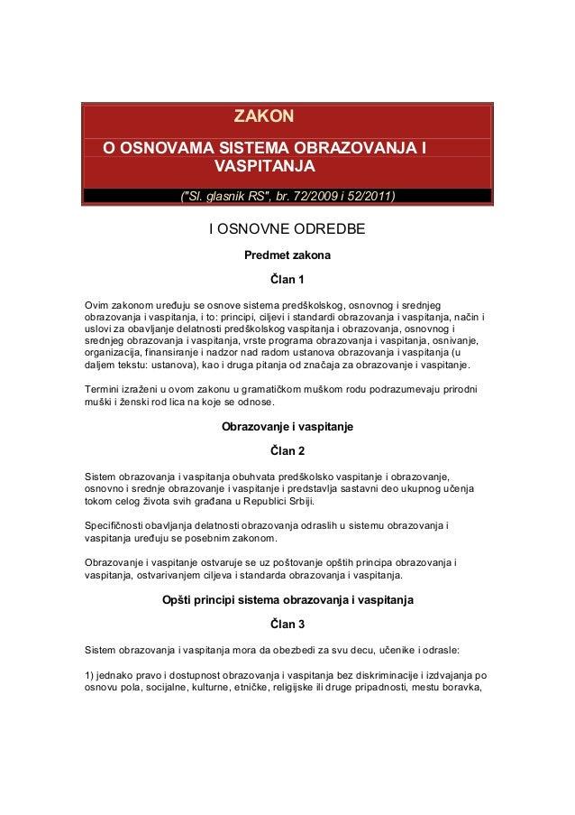 "ZAKON O OSNOVAMA SISTEMA OBRAZOVANJA I VASPITANJA (""Sl. glasnik RS"", br. 72/2009 i 52/2011) I OSNOVNE ODREDBE Predmet zako..."
