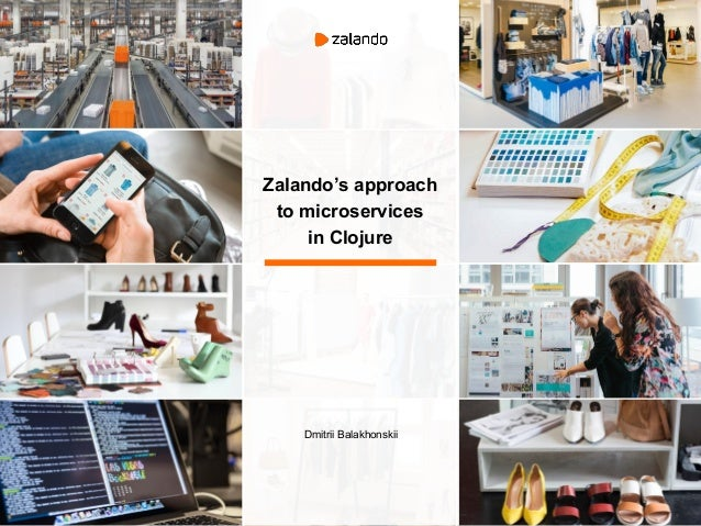 Zalando's approach to microservices in Clojure Dmitrii Balakhonskii