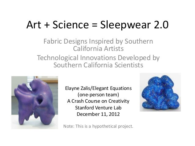 Art + Science = Sleepwear 2.0    Fabric Designs Inspired by Southern             California Artists  Technological Innovat...