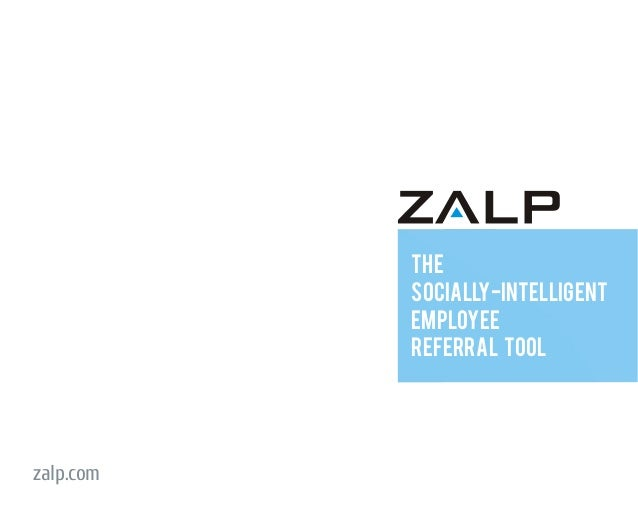 THESOCIALLY-INTELLIGENTEMPLOYEEREFERRAL TOOLzalp.com
