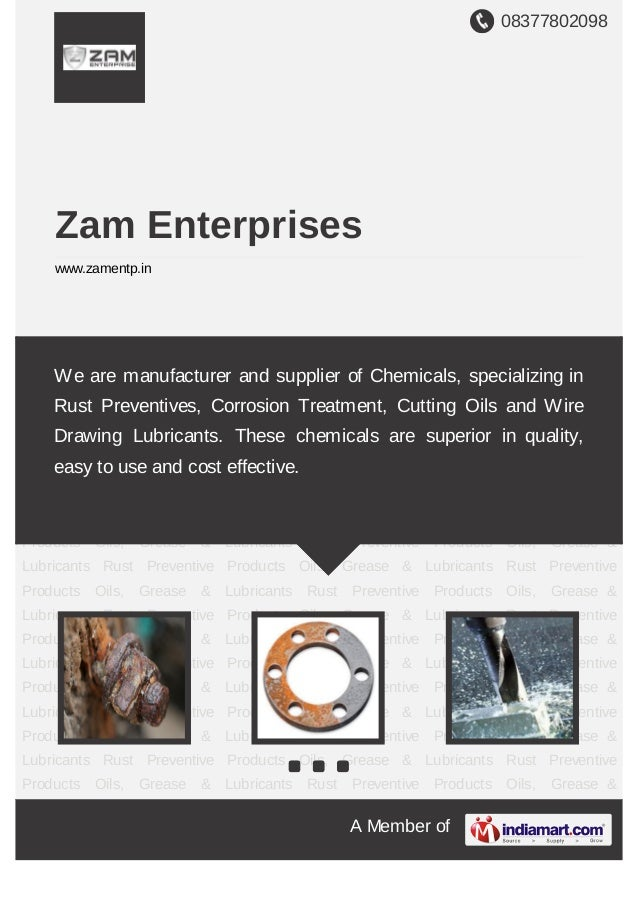 08377802098A Member ofZam Enterpriseswww.zamentp.inRust Preventive Products Oils, Grease & Lubricants Rust Preventive Prod...