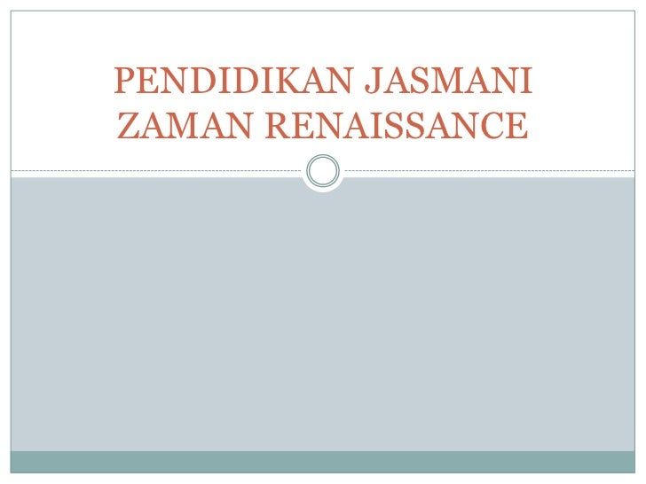 PENDIDIKAN JASMANIZAMAN RENAISSANCE