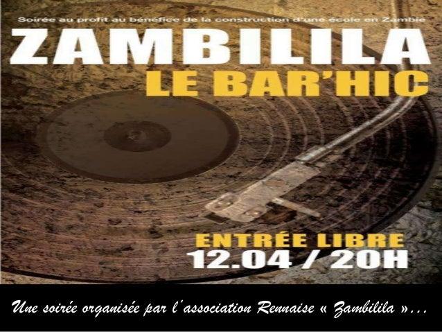 Une soirée organisée par l'association Rennaise « Zambilila »…