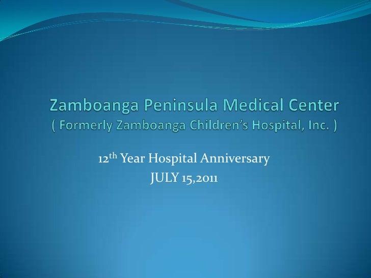 Zamboanga Peninsula Medical Center( Formerly Zamboanga Children's Hospital, Inc. )<br />12th Year Hospital Anniversary<br ...