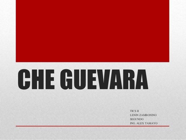 CHE GUEVARA TICS II LENIN ZAMBONINO SEGUNDO ING. ALEX TAMAYO