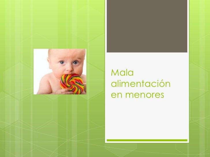 Mala alimentación en menores <br />