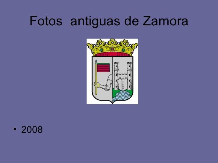 Fotos antiguas de Zamora• 2008