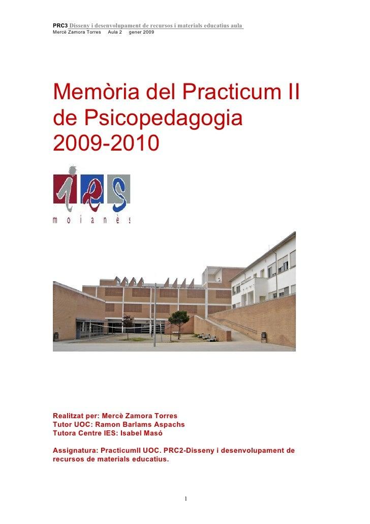 PRC3 Disseny i desenvolupament de recursos i materials educatius aula Mercè Zamora Torres   Aula 2   gener 2009     Memòri...