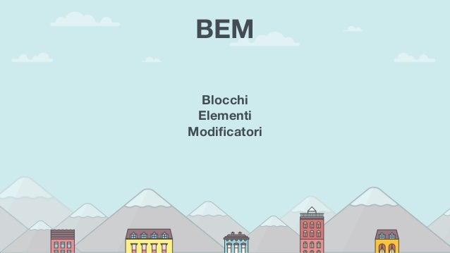 BEM Blocchi Elementi Modificatori