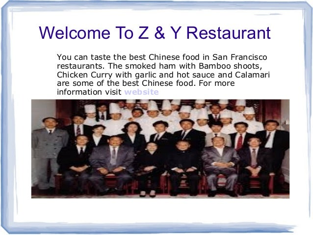 Welcome To Z & Y Restaurant You can taste the best Chinese food in San Francisco restaurants. The smoked ham with Bamboo s...