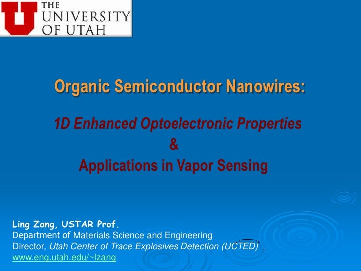 Organic Semiconductor Nanowires:<br />1D Enhanced Optoelectronic Properties<br />&<br />Applications in Vapor Sensing<br /...