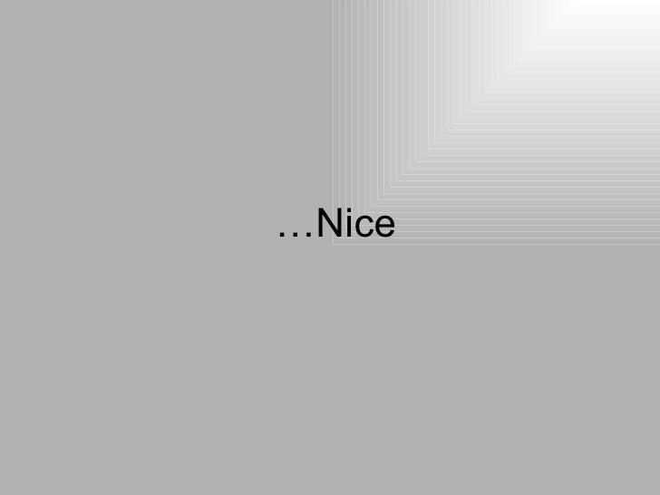 Nice…