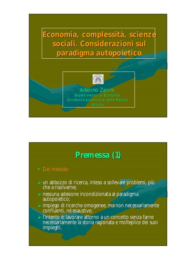 Economia, complessità, scienze    sociali. Considerazioni sul     paradigma autopoietico                     Adelino Zanin...