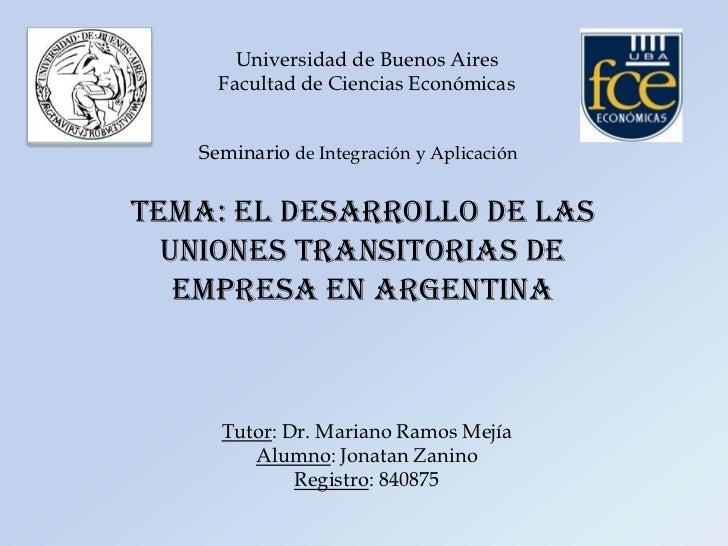 Universidad de Buenos Aires Facultad de Ciencias Económicas<br />Seminario de Integración y Aplicación<br />Tema: El desar...