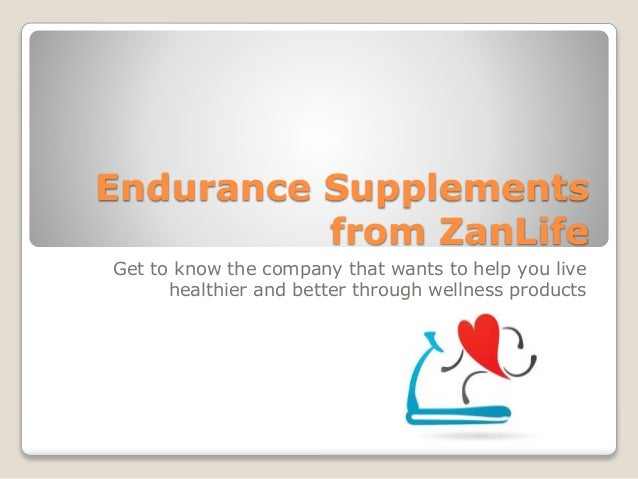 Endurance Supplements from ZanLife Get to know the company that wants to help you live healthier and better through wellne...