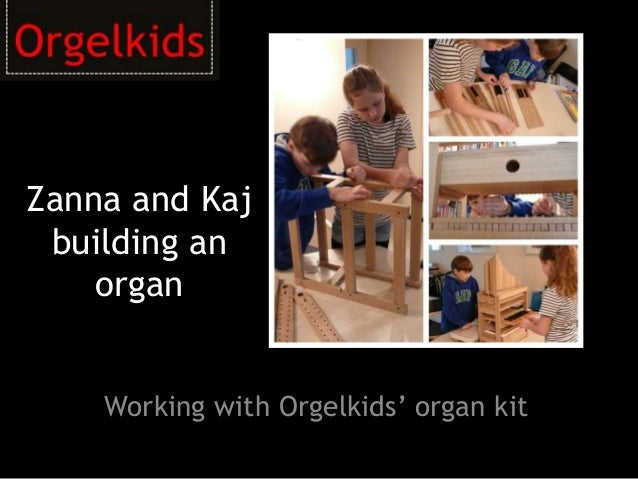 Zanna and Kaj building an organ Working with Orgelkids' organ kit