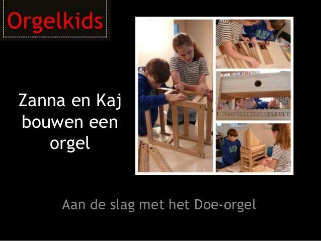Zanna en Kaj bouwen een orgel Aan de slag met het Doe-orgel