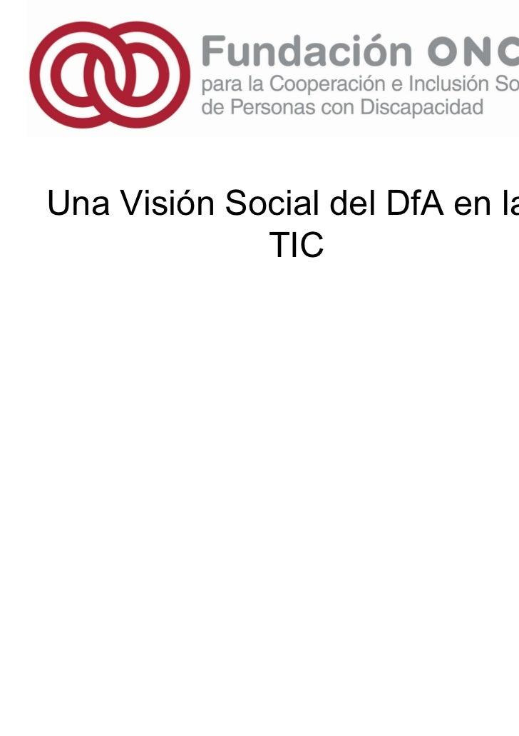 Una Visión Social del DfA en las             TIC
