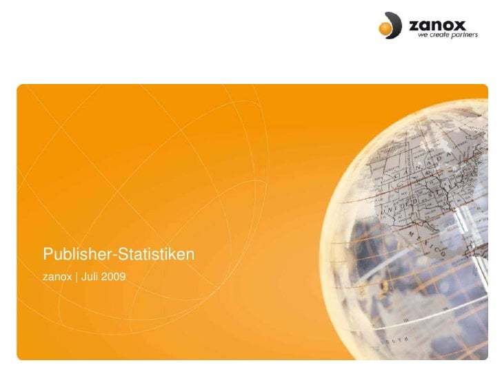 Publisher-Statistiken<br />zanox   Juli 2009 <br />Titel der FolieDatum   zanox GroupAutor   Position<br />