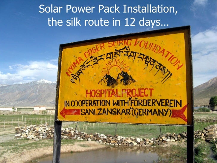 Solar Power Pack Installation, the silk route in 12 days…